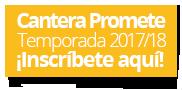 Inscríbete a la Cantera Promete Temporada 2017/18