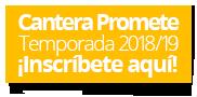 Inscríbete a la Cantera Promete Temporada 2018/19