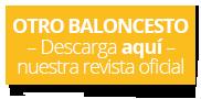 Descarga nuestra revista oficial Otro Baloncesto